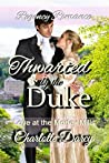 Thwarted by the Duke (Love at Morley Mills #3)