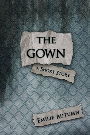 The Gown by Emilie Autumn