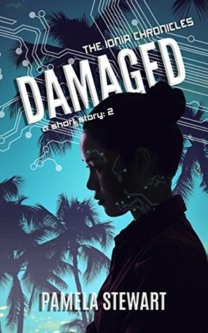 Damaged (The Ionia Chronicles #3.75)