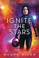 Ignite the Stars (Ignite the Stars, #1)