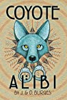Coyote Alibi: A lighthearted small-town mystery on the edge of the Navajo Nation. (Naomi Manymules mysteries Book 1)