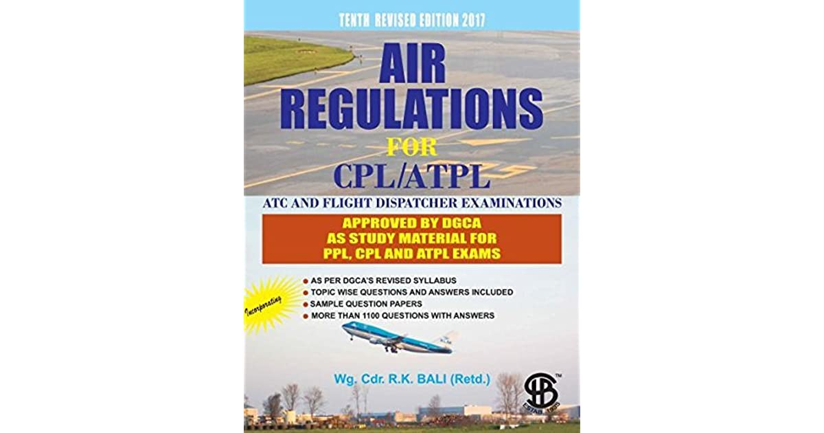 AIR REGULATIONS FOR CPL/ATPL by R  K  BALI