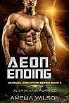 Aeon Ending (Sensual Abduction, #4)