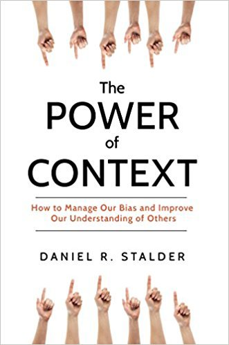 Book cover The Power of Context How to Manage Our Bias and Improve Our Understanding of Others