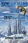 Skylar Mars and the Crystal Claw (Skylar Mars #2)