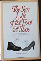 The Sex Life of the Foot and Shoe