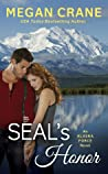 SEAL's Honor (Alaska Force, #1) by Megan Crane