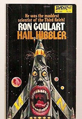 Hail Hibbler by Ron Goulart