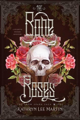The Bone Roses (Snow Spark Saga #1)