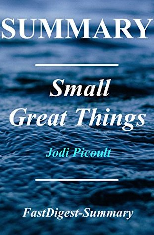 Summary | Small Great Things: by Jodi Picoult (Small Great Things: A Chapter by Chapter Summary - Book, Audible, Audiobook, Hardcover, Paperback, Summary Book 1)