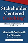 Stakeholder Centered Coaching: Maximizing Your Impact as a Coach