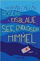 Eisblaue See, endloser Himmel (Florine, #2)