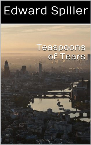Teaspoons of Tears  by  Edward Spiller