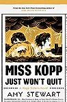 Miss Kopp Just Won't Quit by Amy  Stewart