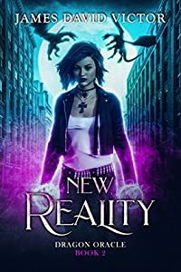 New Reality (Dragon Oracle, #2)