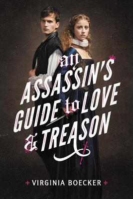 "Book cover of ""An Assassin's Guide to Love and Treason"" by Virginia Boecker"
