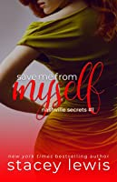 Save Me from Myself (Nashville Secrets, #1)