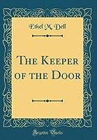 The Keeper of the Door (Classic Reprint)