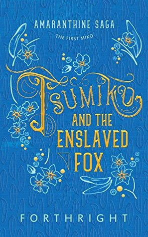 Tsumiko and the Enslaved Fox by Forthright .