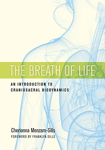 The Breath of Life An Introduction to Craniosacral Biodynamics