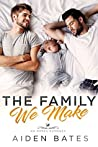 The Family We Make (Hellion Club #1)