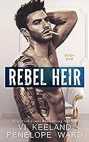 Rebel Heir (Rush Series Duet, #1)