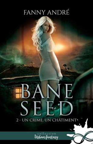 Un crime, un châtiment (Bane Seed, #2)