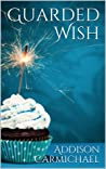 Guarded Wish (Guarded, #1)