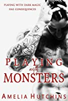 Playing with Monsters (Playing with Monsters, #1)