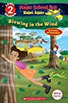 Blowing in the Wind (The Magic School Bus Rides Again: Scholastic Reader Level 2)