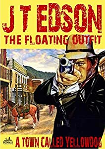 The Floating Outfit 23: A Town Called Yellowdog
