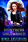 Huntress Unleashed (Wolf Legacy #4)