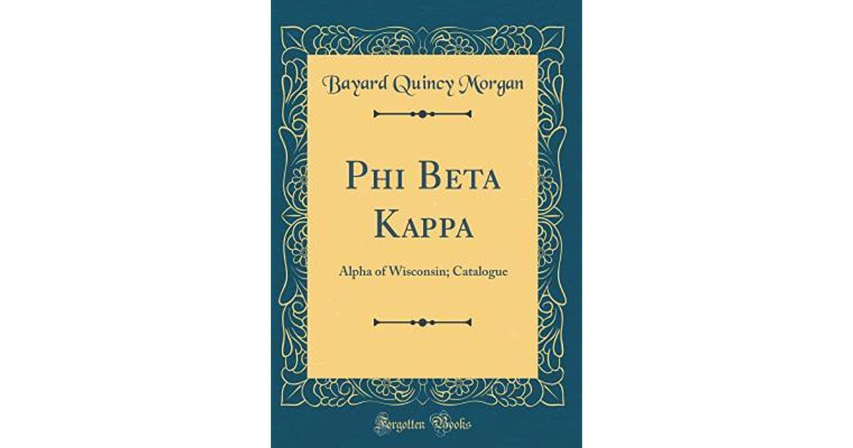 8d8f0785fdc Phi Beta Kappa: Alpha of Wisconsin; Catalogue by Bayard Quincy Morgan