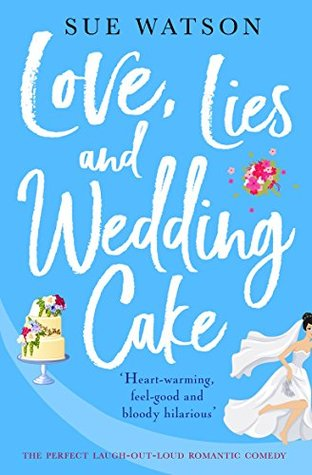 Love, Lies and Wedding Cake by Sue Watson