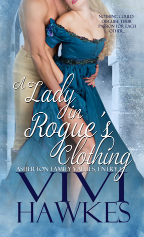 A Lady in Rogue's Clothing (Asherton Family Values #1)