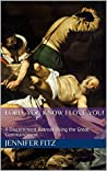 Lord, You Know I Love You!: A Discernment Retreat Using the Great Commandment