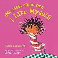 ¡Me gusta cómo soy! / I Like Myself! (bilingual board book Spanish edition)