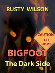 Bigfoot: The Dark Side