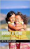 Doubt & Fear: A Short Story