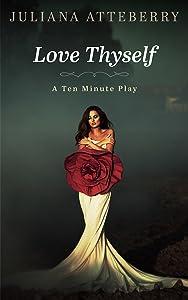 Love Thyself: A ten minute play