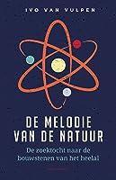 De melodie van de natuur: De zoektocht naar de bouwstenen van het heelal