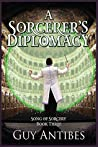 A Sorcerer's Diplomacy (Song of Sorcery Book 3)