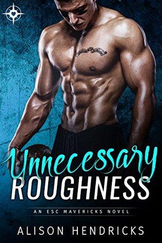 Unnecessary Roughness (ESC Mavericks, #2)