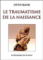 Le Traumatisme de la naissance (Petite Bibliothèque Payot)
