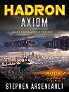 HADRON Axiom (HADRON, #2)