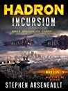 HADRON Incursion (HADRON, #3)