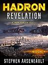 HADRON Revelation (HADRON, #4)