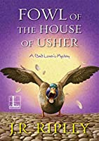 Fowl of the House of Usher (A Bird Lover's Mystery)