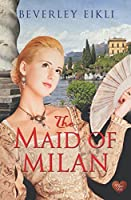 The Maid of Milan (Regency Tales Book 2)