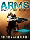 ARMS War for Eden (ARMS, #1)
